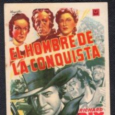 Cine: EL HOMBRE DE LA CONQUISTA - FOLLETO DE MANO (8,7 CM. X 12,9 CM) ORIGINAL 1947- PUBLICIDAD EN REVERSO. Lote 178624631