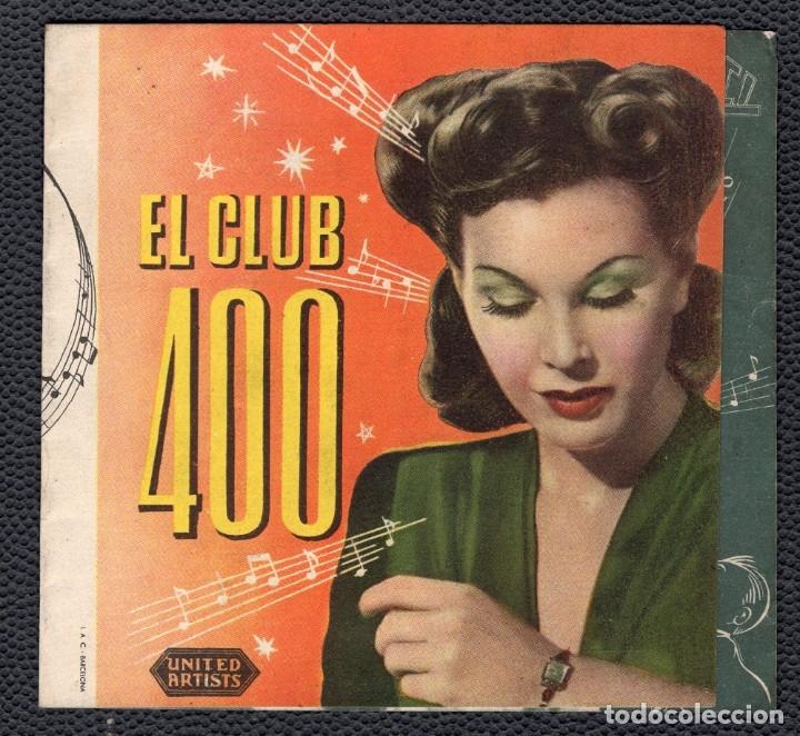 EL CLUB 400 -PROGRAMA DOBLE - ORIGINAL -PUBLICIDAD EN REVERSO- 3 IMÁGENES (Cine - Folletos de Mano - Musicales)