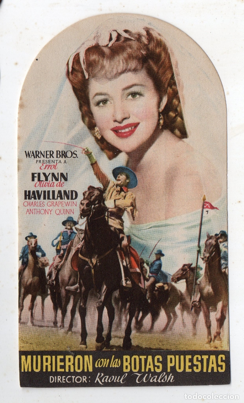 MURIERON CON LAS BOTAS PUESTAS. ERROL FLYNN Y ALICIA DE HAVILLAND. (Cine - Folletos de Mano - Westerns)