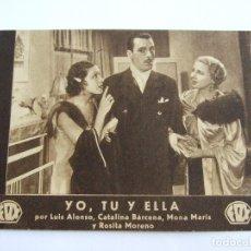 Cine: YO, TU Y ELLA - AÑOS 30 - FOLLETO CON PUBLICIDAD NACIONAL - LUIS ALONSO CATALINA BARCENA MONA MARIS . Lote 182306200