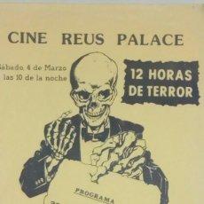 Cine: CINE REUS PALACE 12 HORAS DE TERROR FOLLETO LOCAL 22 X 16 CM. Lote 182346396