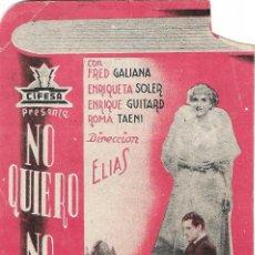 Cine: PROGRAMA TROQUELADO - NO QUIERO NO QUIERO - FRED GALIANA, ENRIQUETA SOLER - PERELLÓ (MELILLA) - 1939. Lote 196964536