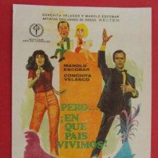 Cine: PERO... ¡EN QUE PAIS VIVIMOS! - AÑO 1967 - FOLLETO - PROGRAMA CINE - MANOLO ESCOBAR ... L662. Lote 199961452