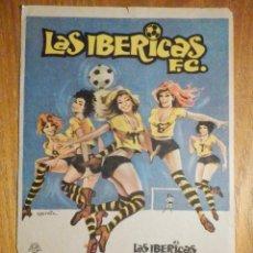 Cine: FOLLETO DE MANO CINE - PELÍCULA FILM - LARGOMETRAJE - LAS IBÉRICAS F.C. -. Lote 202480656