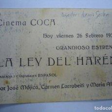 Cine: LA LEY DEL HAREM CON FECHA 26 FEBRERO 1932 PUBLICIDAD CINEMA COCA CON JOSÉ MÓJICA, CARMEN LARRABEITI. Lote 205010953