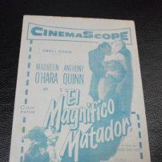 Cine: EL MAGNIFICO MATADOR PROGRAMA DE CINE TOROS CON CARLOS ARRUZA MAUREEN O'HARA ANTHONY QUINN. Lote 205104236