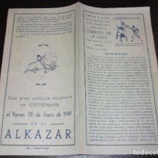 Cine: 1949 CURRITO DE LA CRUZ PROGRAMA DE CINE EN EL ALKAZAR DE MALAGA TOROS. Lote 205126251