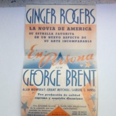 Cine: FOLLETO DE CINE EN PERSONA USTED LO CONVIRTIO EN ESTRELLA CON GINGER ROGERS Y GEORGE BRENT. Lote 206457005