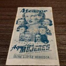 Cine: RARO PROGRAMA DE CINE ALCAZAR PROTAGONISTA DE AQUELLAS MUJERES. Lote 207196242