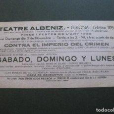 Cine: GIRONA-TEATRE ALBENIZ-CONTRA EL IMPERIO DEL CRIMEN-AÑO 1935-PROGRAMA DE CINE-VER FOTOS-(V-20.393). Lote 207649462