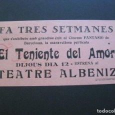 Cine: GIRONA-TEATRE ALBENIZ-EL TENIENTE DEL AMOR-AÑOS 30-PROGRAMA DE CINE-VER FOTOS-(V-20.399). Lote 207650257