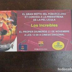 Cine: LOS INCREIBLES - FOLLETO MANO ORIGINAL INVITACION PREESTRENO PIXAR WALT DISNEY FUTBOL CLUB BARCELONA. Lote 208133530