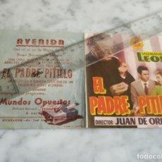 Cine: FOLLETO DE MANO DOBLE - EL PADRE PITILLO VALERIANO LEON AURORA REDONDO - AVENIDA 1955. Lote 210353516