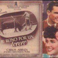 Folhetos de mão de filmes antigos de cinema: PROGRAMA DOBLE DE MI REINO POR UN TORERO (1944), CON CARLOS ARRUZA Y MARÍA ANTONIETA PONS. Lote 212528765