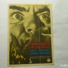 Folhetos de mão de filmes antigos de cinema: PROGRAMA PENDIENTE DE UN HILO - ERNEST BORGNINE -PUBLICIDAD. Lote 212689778