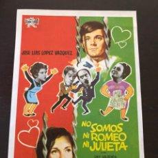 Cine: FOLLETO DE MANO NO SOMOS NI ROMEO NI JULIETA. Lote 214784997