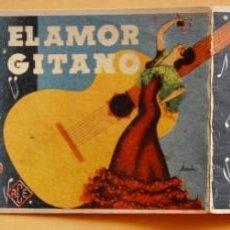 Foglietti di film di film antichi di cinema: EL AMOR GITANO.- GUERRITA , MAPY CORTES,LA YANKEE Y FERNANDO CORTES -AÑOS 30. Lote 218602913