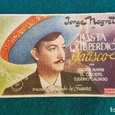 Cine: PROGRAMA DE MANO CINE HASTA QUE PERDIO JALISCO (1947) CON CINE AL DORSO. Lote 218667582