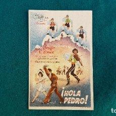 Cine: PROGRAMA DE MANO CINE !HOLA PEDRO¡ (1947) CON CINE AL DORSO. Lote 218682847