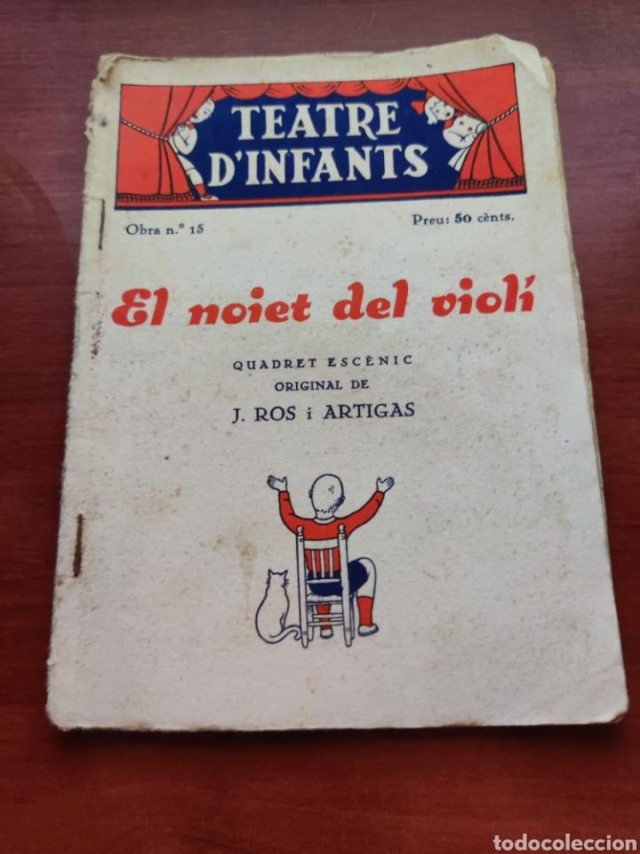 TEATRE D' INFANTS EL NOIET DEL VIOLI EPISODI SENTIMENTAL EN UN ACTE ORIGINAL DE J. ROS ARTIGAS 1936 (Cine - Folletos de Mano - Infantil)