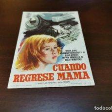 Cine: PROGRAMA DE MANO ORIG - CUANDO REGRESE MAMA - SIN CINE IMPRESO AL DORSO. Lote 219028540