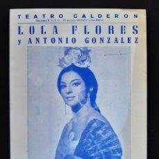 Cine: PROGRAMA DEL TEATRO CALDERON CON LOLA FLORES . AÑOS 60. ROGAMOS LEER LAS CONDICIONES ANTES DE PUJAR.. Lote 219516891