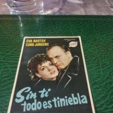 Cine: PROGRAMA DE MANO ORIG - SIN TI TODO ES TINIEBLA - SIN CINE IMPRESO DORSO. Lote 221610425