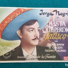 Cine: PROGRAMA DE MANO CINE HASTA QUE PERDIO JALISCO (1949) CON CINE AL DORSO. Lote 222240602