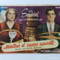 Cine: PROGRAMA DE CINE, MIENTRAS EL CUERPO AGUANTE,, CINE IMPERIAL, AÑO 1947. Lote 222560458