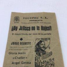 Cine: ¡¡AY JALISCO NO TE RAJES!! DE JORGE NEGRETE - FOLLETO DE MANO - REF. FM-008. Lote 222601772