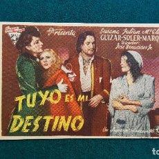Cine: PROGRAMA DE MANO CINE TUYO ES MI DESTINO (1947) CON CINE AL DORSO. Lote 222610106