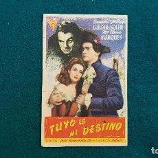 Cine: PROGRAMA DE MANO CINE TUYO ES MI DESTINO (1946) CON CINE AL DORSO. Lote 222610343