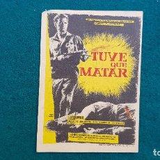 Cine: PROGRAMA DE MANO CINE TUVE QUE MATAR (1963) CON CINE AL DORSO. Lote 222610877