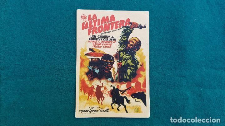 PROGRAMA DE MANO CINE LA ULTIMA FRONTERA (1948) CON CINE AL DORSO (Cine - Folletos de Mano - Bélicas)