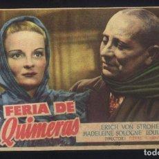 Cine: P-4447- LA FERIA DE LAS QUIMERAS (LA FOIRE AUX CHIMÈRES) MADELEINE SOLOGNE, ERICH VON STROHEIM. Lote 222691451