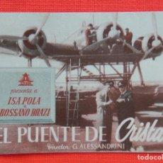 Flyers Publicitaires de films Anciens: EL PUENTE DE CRISTAL, IMPECABLE DOBLE, ISA POLA, CON PUBLI CINE TRIUNFO 1944. Lote 222926628