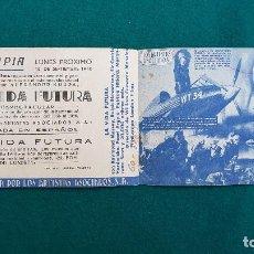 Folhetos de mão de filmes antigos de cinema: PROGRAMA DE MANO CINE LA VIDA FUTURA (1940) CON CINE AL DORSO. Lote 223459631