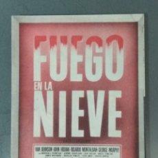 Foglietti di film di film antichi di cinema: FUEGO EN LA NIEVE - PROGRAMA DE CINE DOBLE. Lote 223639801