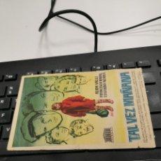 Flyers Publicitaires de films Anciens: PROGRAMA DE MANO ORIG - TAL VEZ MAÑANA - SIN CINE IMPRESO AL DORSO. Lote 229155007