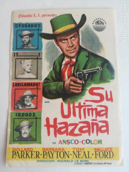 SU ULTIMA HAZAÑA PROGRAMA SENCILLO CINEDIA BARBARA PAYTON WALLACE FORD WILLARD PARKER (Cine - Folletos de Mano - Westerns)