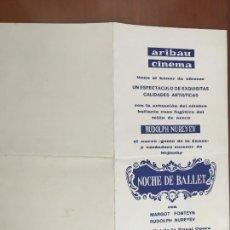Cine: NOCHE DE BALLET FOLLETO DE MANO ORIGINAL ESTRENO CINE ARIBAU BARCELONA. Lote 235084635