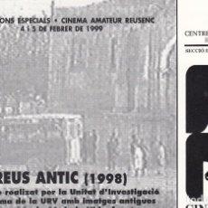 Cine: CINE CLUB CENTRE DE LECTURA REUS - CINEMA AMATEUR REUSENC -1999 - REUS ANTIC (1998). Lote 235285185
