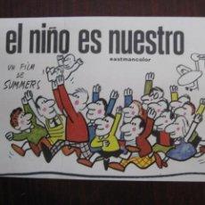 Cine: EL NIÑO ES NUESTRO - FOLLETO MANO ORIGINAL - MANUEL SUMERS KALENDER FILMS - IMPRESO DETRAS. Lote 235673235
