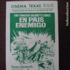 Cine: EN PAIS ENEMIGO - FOLLETO MANO ORIGINAL LOCAL TONY FRANCIOSA 2º GUERRA MUNDIAL CINE TEXAS BARCELONA. Lote 235683500