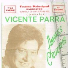 Cine: 1970 TEATRO PRINCIPAL BARBASTRO CIA. VICENTE PARRA AMORES CRUZADOS, LOLA HERRERA, VALERIANO ANDRES. Lote 237500180