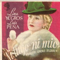 Folhetos de mão de filmes antigos de cinema: PN - PROGRAMA DE CINE - NI TUYO NI MIO - LINA YEGROS, LUIS PEÑA - PLAZA DE TOROS (MÁLAGA) - 1946.. Lote 239588550