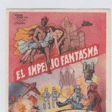 Flyers Publicitaires de films Anciens: EL IMPERIO FANTASMA. PROGRAMA DE CINE SENCILLO CON PUBLICIDAD. GRAN TEATRO. Lote 241037645
