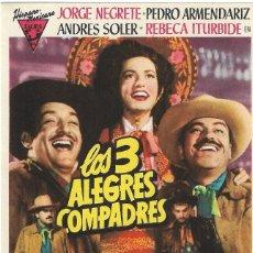 Folhetos de mão de filmes antigos de cinema: PROGRAMA DE CINE - LOS 3 ALEGRES COMPADRES - JORGE NEGRETE, PEDRO ARMENDARIZ - 1952 - SIN PUBLICIDAD. Lote 242462515
