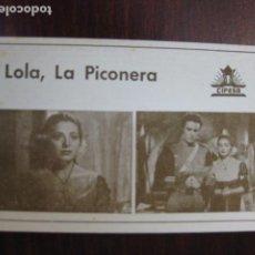 Cine: LOLA LA PICONERA - FOLLETO DE MANO TARJETA - JUANITA REINA CIFESA. Lote 243418625