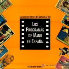 Cine: LOS PROGRAMAS DE MANO EN ESPAÑA LIBRO DE FRANCISCO BAENA 1ª EDICION. Lote 245742435